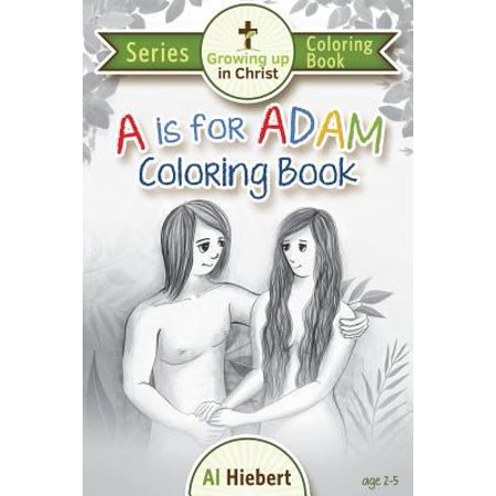 A Is For Adam Coloring Book  Creativity For Pre Readers And Their Christian Parents