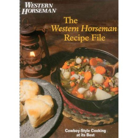 Western Horseman Recipe File  Cowboy Style Cooking At Its Best