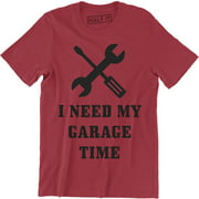 I Need My Garage Time Man Cave Mechanic Relax Funny Humor manly Hot Rod T-Shirt