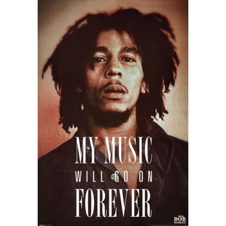 Bob Marley - Music Will Go on Forever Poster Poster Print