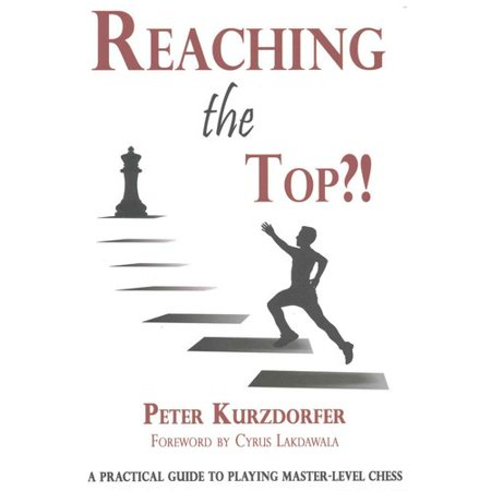 Reaching The Top    A Practical Guide To Playing Master Level Chess