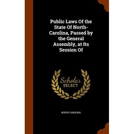 Public Laws of the State of North-Carolina, Passed by the General Assembly, at Its Session of - image 1 de 1