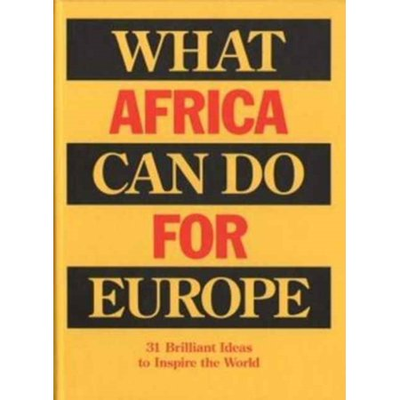 WHAT AFRICA CAN DO FOR EUROPE for $<!---->
