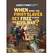 Six Questions of American History (Paperback): When Were the First Slaves Set Free During the Civil War?: And Other Questions about the Emancipation Proclamation (Paperback)
