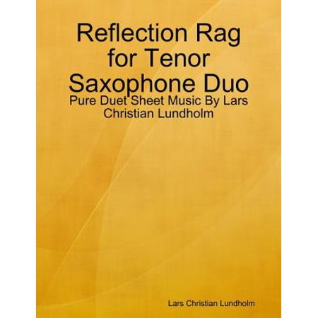 Reflection Rag for Tenor Saxophone Duo - Pure Duet Sheet Music By Lars Christian Lundholm -