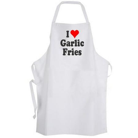 Aprons365 - I Love Garlic Fries – -