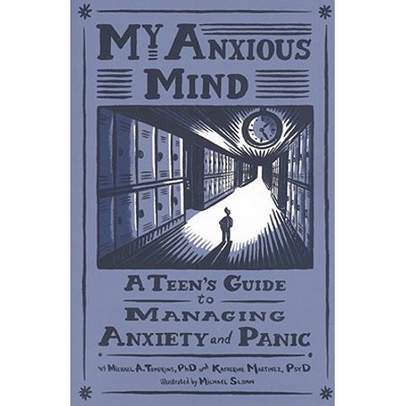 My Anxious Mind : A Teen's Guide to Managing Anxiety and