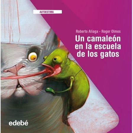 UN CAMALEON EN LA ESCUELA DE LOS GATOS - eBook ()