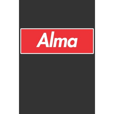Alma: Alma Planner Calendar Notebook Journal, Personal Named Firstname Or Surname For Someone Called Alma For Christmas Or Birthdays This Makes The Perfect Personolised Custom Name Gift For Alma (Pape ()