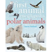 First Animal Encyclopedia Polar Animals