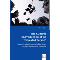 The Cultural Re/Production of an Educated Person