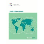 Trade Policy Review 2015: Guyana : Guyana (Paperback)