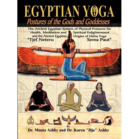 Egyptian Yoga Postures of the Gods and Goddesses](List Of Egyptian Gods And Goddesses)
