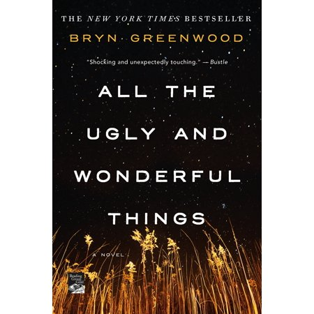 All the Ugly and Wonderful Things : A Novel (Ugly Thing From Lord Of The Rings)