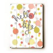 Artehouse LLC Hello Life by Amanada Catherine Textual Art Plaque