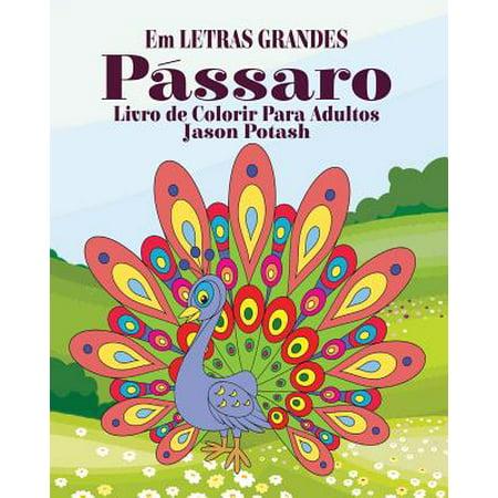 Pássaros Livro de Colorir Para Adultos ( Em Letras Grandes) (Paperback) - Decoracion Para Fiesta De Halloween Adultos
