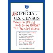 The Unofficial U.S. Census : Things the Official U.S. Census Doesn't Tell You About America