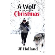 A Wolf is not Just for Christmas - eBook