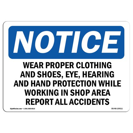 OSHA Notice Sign - Wear Proper Clothing And Shoes, Eye, Hearing | Choose from: Aluminum, Rigid Plastic or Vinyl Label Decal | Protect Your Business, Work Site, Warehouse & Shop Area | Made in the USA