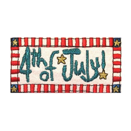 ID 1012 4th of July Sign Patch Patriotic Badge Sign Embroidered Iron On - Fourth Of July Signs