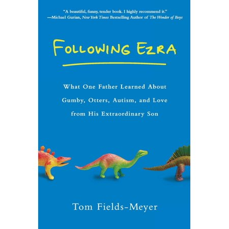 Following Ezra : What One Father Learned About Gumby, Otters, Autism, and Love From His Extraordi nary Son (Otter Loves Halloween)