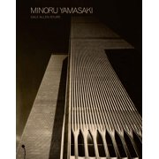 Minoru Yamasaki : Humanist Architecture for a Modernist World