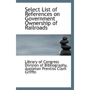 Select List of References on Government Ownership of Railroads