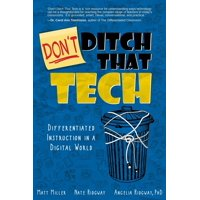 Don't Ditch That Tech: Differentiated Instruction in a Digital World (Paperback)