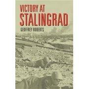 Victory at Stalingrad: The Battle That Changed History (Paperback)