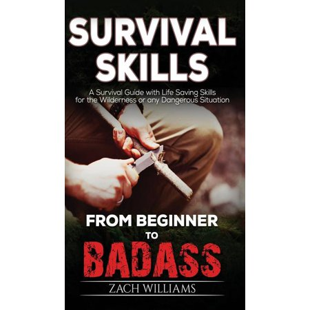 Survival Skills: A Guide with Life Saving Survival Skills for the Wilderness or any Dangerous Situation (Hardcover)