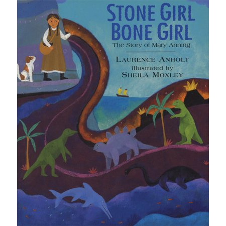 Stone Girl Bone Girl : The Story of Mary Anning of Lyme (The Circulatory Story By Mary K Corcoran)