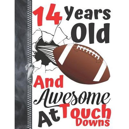 14 Years Old And Awesome At Touch Downs: A4 Large Football Doodling Writing Journal Diary Book For Teen Boys And Girls