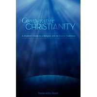 Comparative Christianity: A Student's Guide to a Religion and Its Diverse Traditions (Paperback)