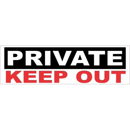 Out Bumper (10in x 3in Private Keep Out Sticker Car Truck Vehicle Bumper Decal )