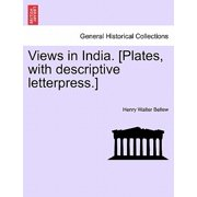Views in India. [Plates, with Descriptive Letterpress.]