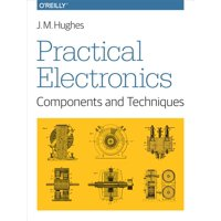 Practical Electronics: Components and Techniques: Components and Techniques (Paperback)