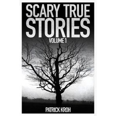 True Halloween Scary Stories (Scary True Stories Vol.1 -)