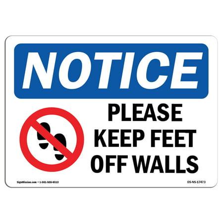 Osha Notice Sign Please Keep Feet Off Walls Choose From