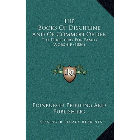The Books of Discipline and of Common Order : The Directory for Family Worship (1836)