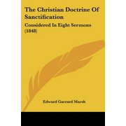 The Christian Doctrine of Sanctification : Considered in Eight Sermons (1848)
