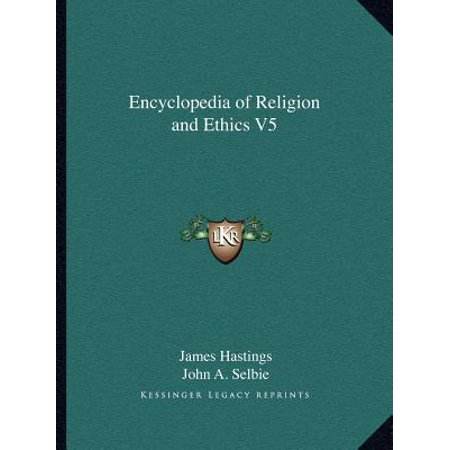 Encyclopedia of Religion and Ethics V5