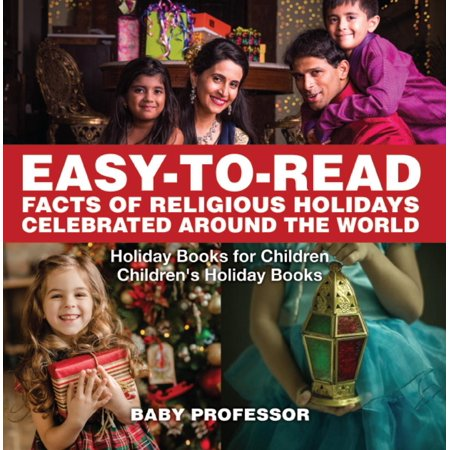 Easy-to-Read Facts of Religious Holidays Celebrated Around the World - Holiday Books for Children | Children's Holiday Books - eBook