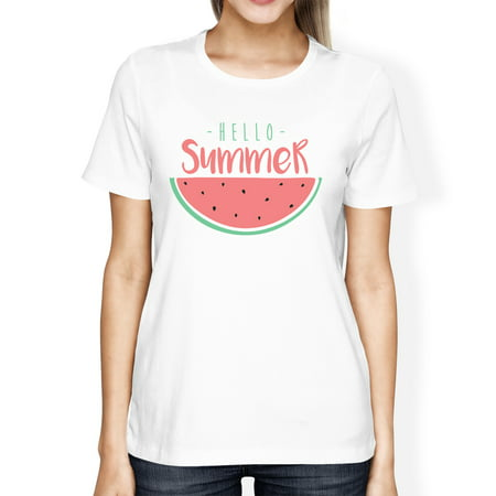Hello Summer Watermelon Womens White Graphic T-Shirt For (Hello Hello Don T Believe Its Fair)