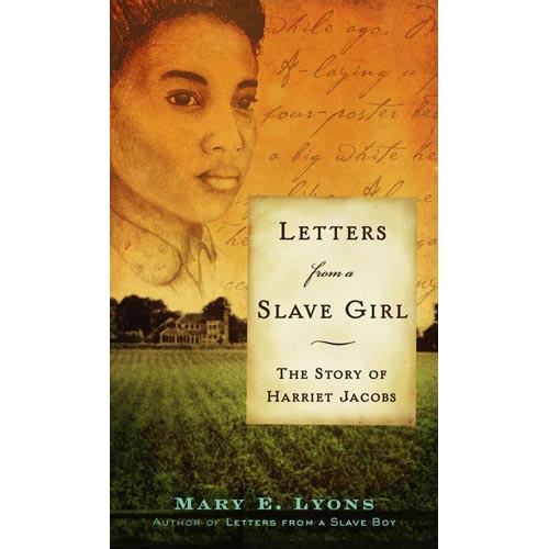 Letters from a Slave Girl: The Story of Harriet Jacobs