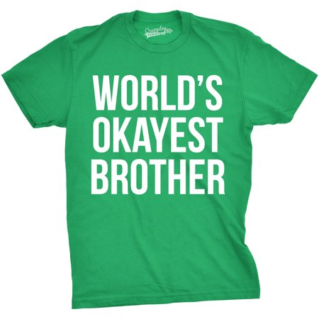 Mens Worlds Okayest Brother Shirt Funny T shirts Big Brother Sister Gift Idea (Funny Brother And Sister Halloween Costumes)
