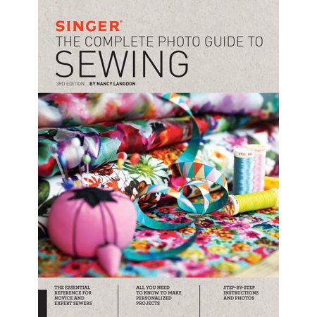 Singer: The Complete Photo Guide to Sewing, 3rd Edition (Third Grade Halloween Arts And Crafts)