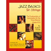 Jazz Basics for Strings - Violin : The Fundamentals of Improvisation for the Young Musician (Grades 6-9)