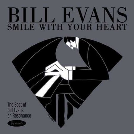 Smile With Your Heart: The Best Of Bill Evans On Resonance (CD) (The Best Of Bill Evans)