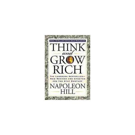 Think And Grow Rich  The Landmark Bestseller  Now Revised And Updated For The 21St Century