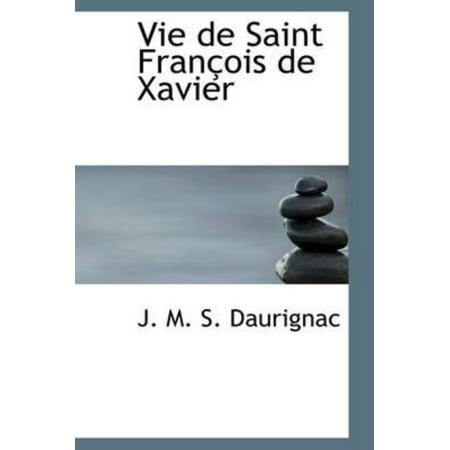Vie De Saint Fran Ois De Xavier